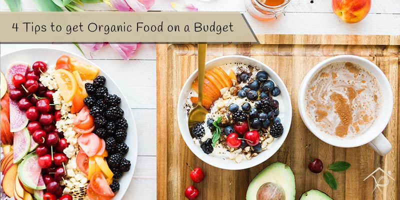4 Tips to get Organic Food on a Budget - Yesurs Realty & Kris Pat