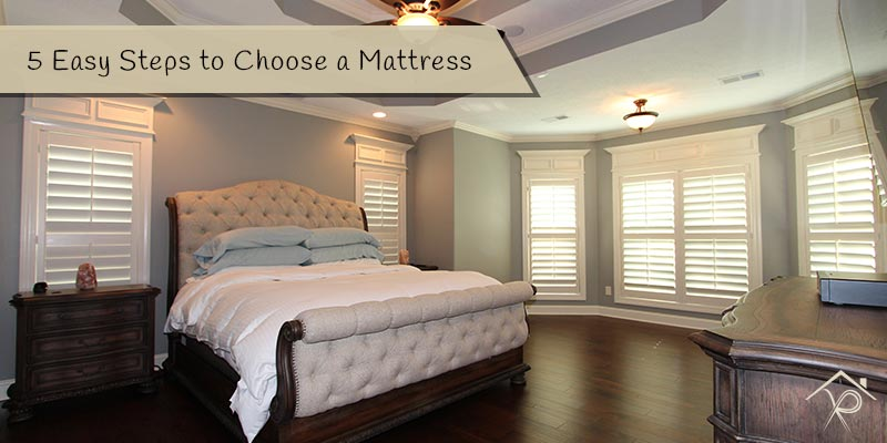 5 Easy Steps to Choose a Mattress - Yesurs Realty & Kris Pat