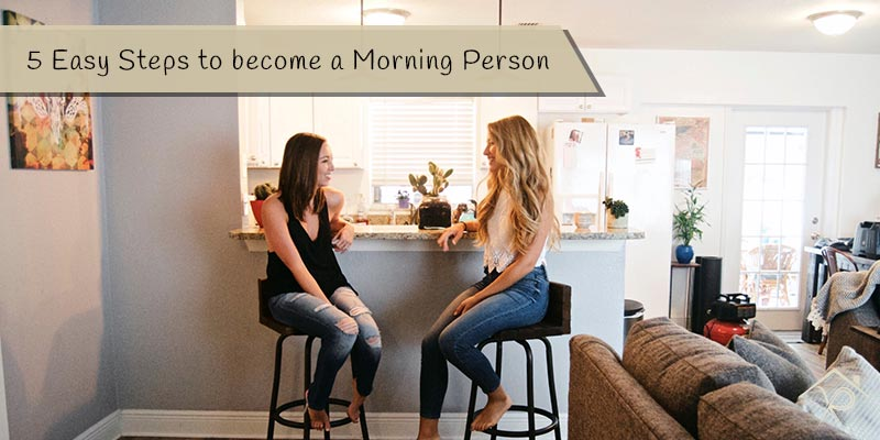 5 Easy Steps to become a Morning Person - Yesurs Realty & Kris Pat
