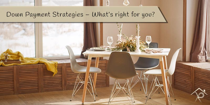 Down Payment Strategies - What is right for you - Yesurs Realty & Kris Pat