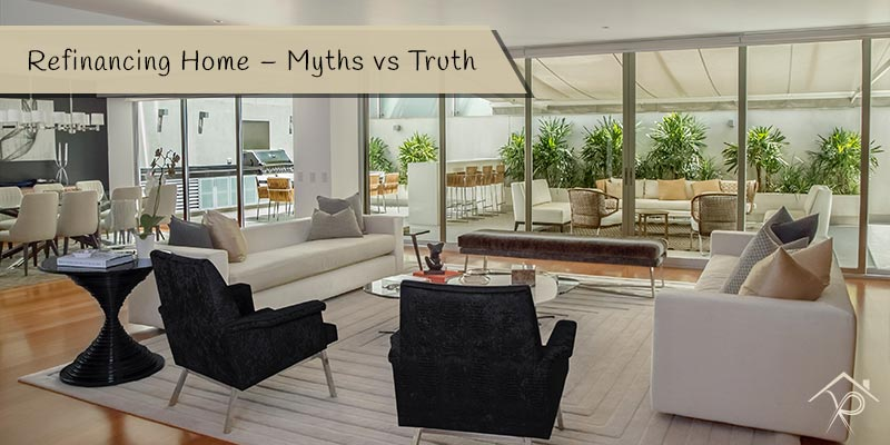 Refinancing Home - Myths vs Truth - Yesurs Realty & Kris Pat