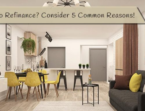 Thinking to Refinance? Consider 5 Common Reasons!